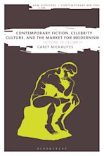 Contemporary Fiction, Celebrity Culture, and the Market for Modernism cover