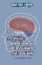 Psychology, Human Growth and Development for Social Work cover