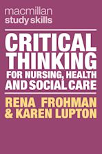 Critical Thinking for Nursing, Health and Social Care cover