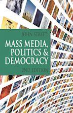 Mass Media, Politics and Democracy cover