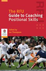 The RFU Guide to Coaching Positional Skills cover