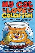 My Cat is in Love with the Goldfish and other loopy love poems cover