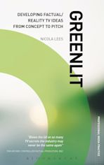 Greenlit: Developing Factual/Reality TV Ideas from Concept to Pitch cover