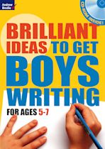 Brilliant Ideas to get boys writing 5-7 (with CD-ROM) cover