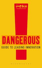 Dangerous Guide to Leading Innovation cover
