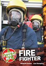 What's it like to be a...? Firefighter cover