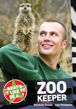 What's it like to be a...? Zoo Keeper cover