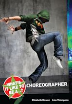 What's it like to be a...? Choreographer cover