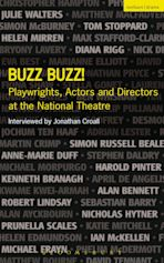 Buzz Buzz! Playwrights, Actors and Directors at the National Theatre cover