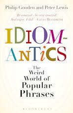 Idiomantics: The Weird World of Popular Phrases cover