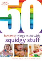 50 Fantastic things to do with squidgy stuff cover