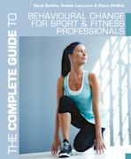 The Complete Guide to Behavioural Change for Sport and Fitness Professionals cover