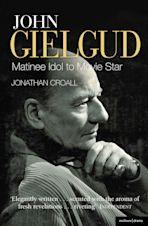 John Gielgud: Matinee Idol to Movie Star cover