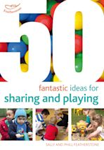 50 Fantastic ideas for Sharing and Playing cover