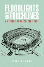 Floodlights and Touchlines: A History of Spectator Sport cover
