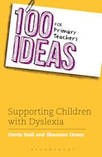 100 Ideas for Primary Teachers: Supporting Children with Dyslexia cover