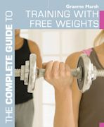 The Complete Guide to Training with Free Weights cover