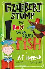 Fizzlebert Stump: The Boy Who Cried Fish cover
