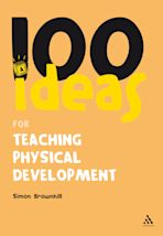 100 Ideas for Teaching Physical Development cover