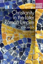 Christianity in the Later Roman Empire: A Sourcebook cover