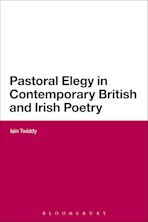 Pastoral Elegy in Contemporary British and Irish Poetry cover