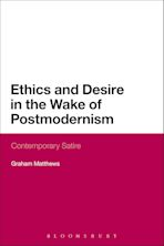 Ethics and Desire in the Wake of Postmodernism cover