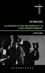 Afterlives: Allegories of Film and Mortality in Early Weimar Germany cover