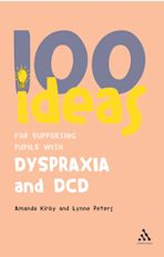 100 Ideas for Supporting Pupils with Dyspraxia and DCD cover