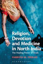 Religion, Devotion and Medicine in North India cover