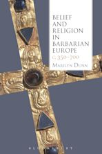 Belief and Religion in Barbarian Europe c. 350-700 cover