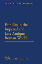 Families in the Roman and Late Antique World cover