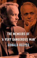 Memoirs of a Very Dangerous Man cover