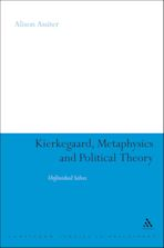 Kierkegaard, Metaphysics and Political Theory cover