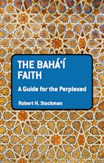 The Baha'i Faith: A Guide For The Perplexed cover