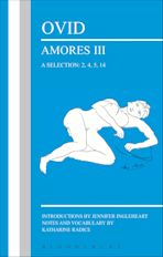 Ovid: Amores III, a Selection: 2, 4, 5, 14 cover