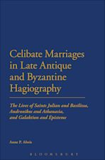 Celibate Marriages in Late Antique and Byzantine Hagiography cover