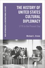 The History of United States Cultural Diplomacy cover