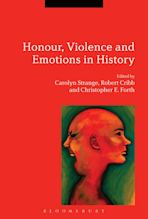 Honour, Violence and Emotions in History cover