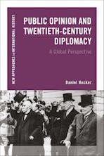 Public Opinion and Twentieth-Century Diplomacy cover