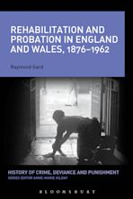 Rehabilitation and Probation in England and Wales, 1876-1962 cover