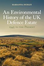 An Environmental History of the UK Defence Estate, 1945 to the Present cover