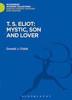 T. S. Eliot: Mystic, Son and Lover cover