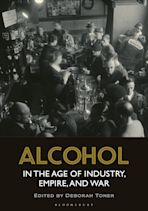 Alcohol in the Age of Industry, Empire, and War cover