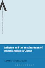 Religion and the Inculturation of Human Rights in Ghana cover