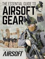 The Essential Guide to Airsoft Gear cover