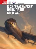 B-36 'Peacemaker' Units of the Cold War cover