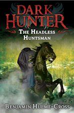 The Headless Huntsman (Dark Hunter 8) cover