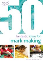 50 Fantastic Ideas for Mark Making cover