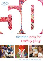 50 Fantastic Ideas for Messy Play cover