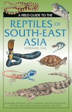 Field Guide to the Reptiles of South-East Asia cover